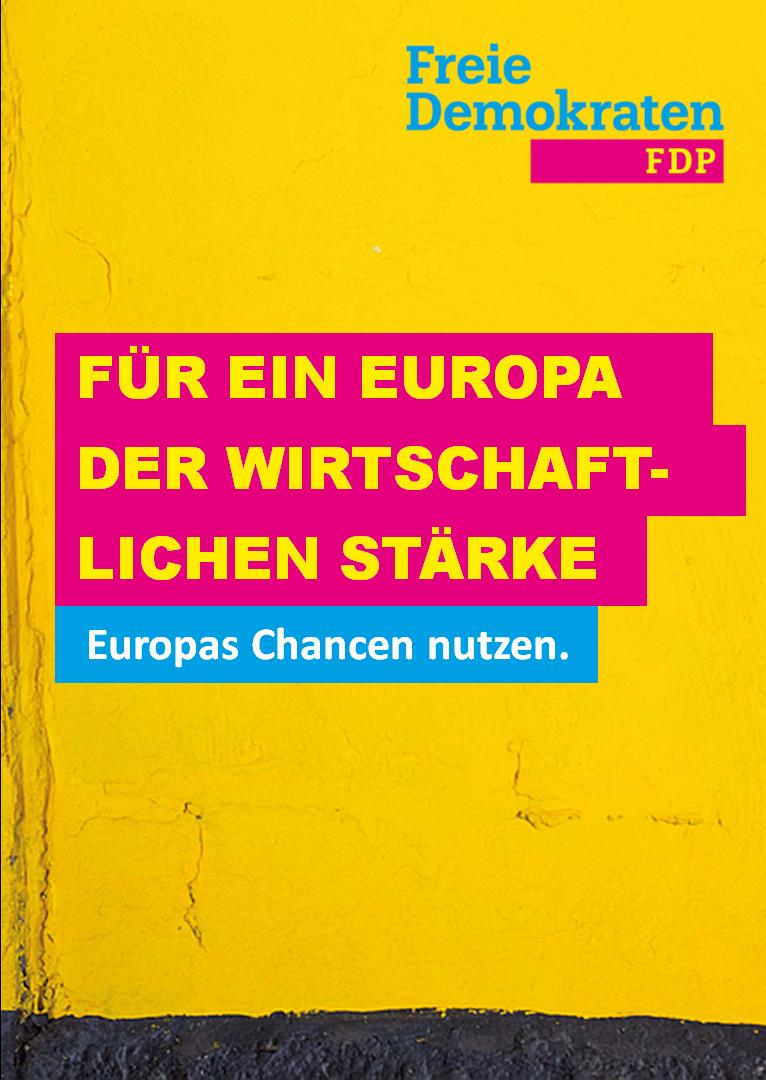Für ein Europa der wirtschaftlichen Stärke