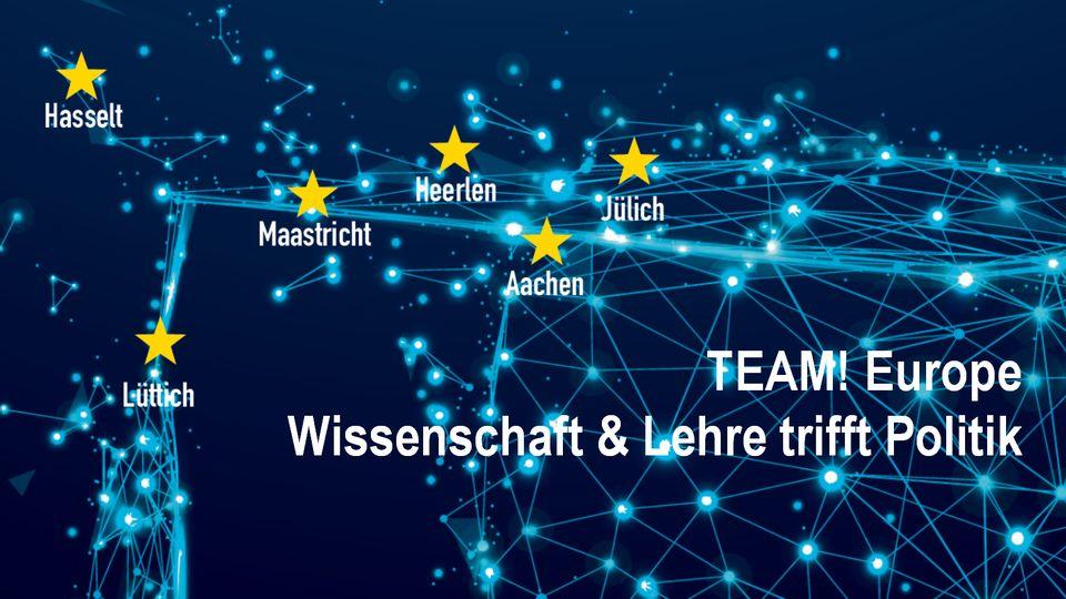 TEAM! Europe - Wissenschaft & Lehre trifft Politik